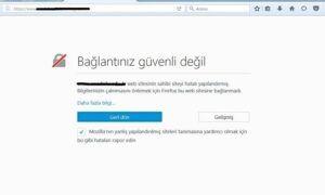 Bağlantınız güvenli değil – Mozilla Firefox Tarayıcısı