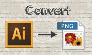 AI PNG'ye Nasıl Dönüştürülür?